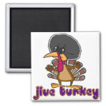 funny jive turkey cartoon with text refrigerator magnet