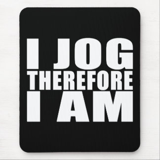 Funny Joggers Quotes Jokes I Jog Therefore I am Mouse Pad