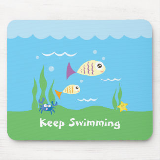 Funny Just Keep Swimming Underwater Ocean Fish Mouse Pad