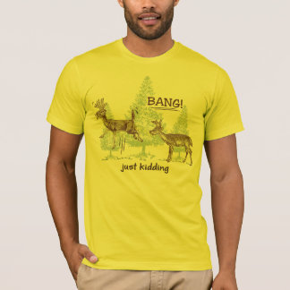 Funny Just Kidding! Hunting T-Shirt