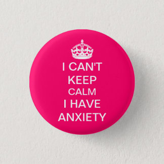 Funny Keep Calm and Carry On Anxiety Spoof Pink Pinback Button