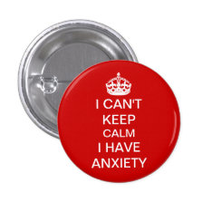 Funny Keep Calm And Carry On Anxiety Spoof Red Button at Zazzle