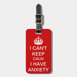Funny Keep Calm and Carry On Anxiety Spoof Red Luggage Tag