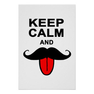 Funny Keep calm and mustache Poster