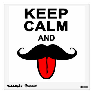 Funny Keep calm and mustache Wall Decals