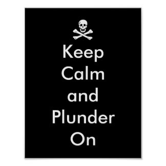 Funny Keep Calm and Plunder On Pirate Flag Poster