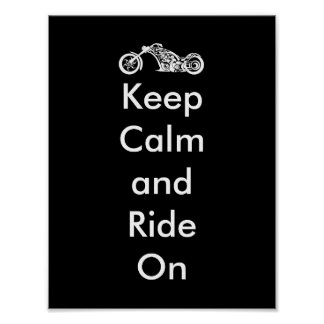 Funny Keep Calm and Ride On Motorcycle Poster