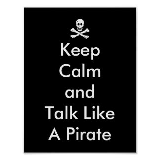 Funny Keep Calm and Talk Like a Pirate Poster
