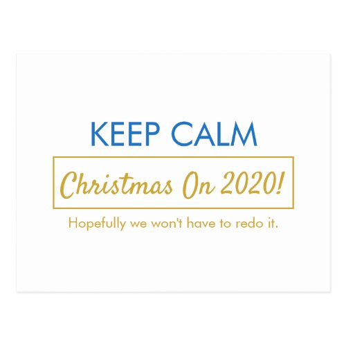 Funny Keep Calm Christmas On (Hopefully we won't have to redo it) Lined Postcard - Blue