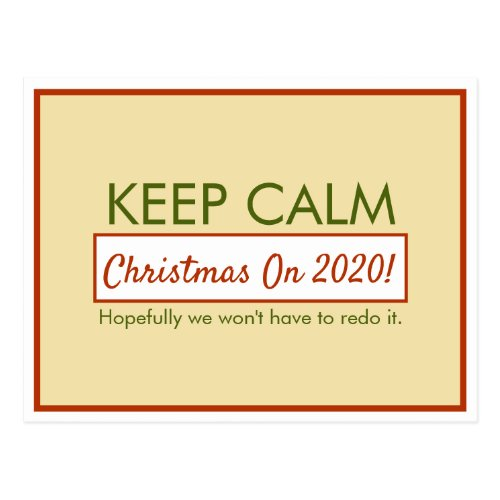 Funny Keep Calm Christmas On (Hopefully we won't have to redo it) Lined Golden Yellow Postcard