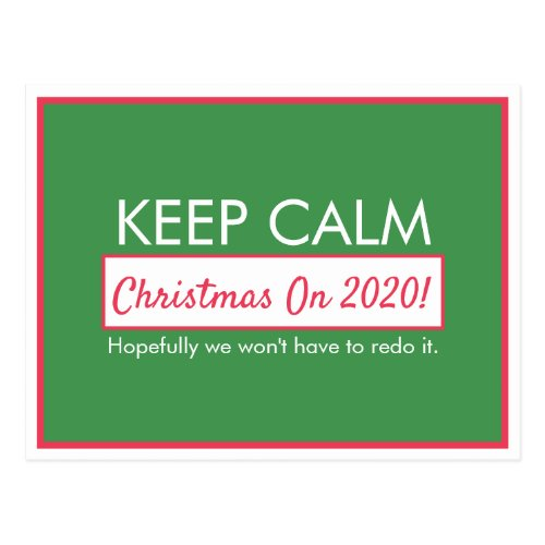 Funny Keep Calm Christmas On (Hopefully we won't have to redo it) Lined Green Postcard