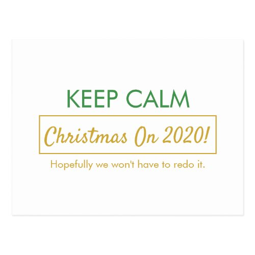 Funny Keep Calm Christmas On (Hopefully we won't have to redo it) Lined Postcard - Green