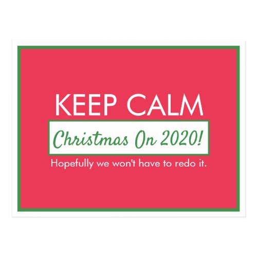 Funny Keep Calm Christmas On (Hopefully we won't have to redo it) Lined Red Postcard