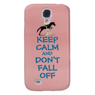 Funny Keep Calm & Don't Fall Off Horse Galaxy S4 Case