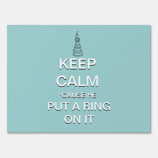 Funny Keep Calm Engagement Announcement Yard Sign