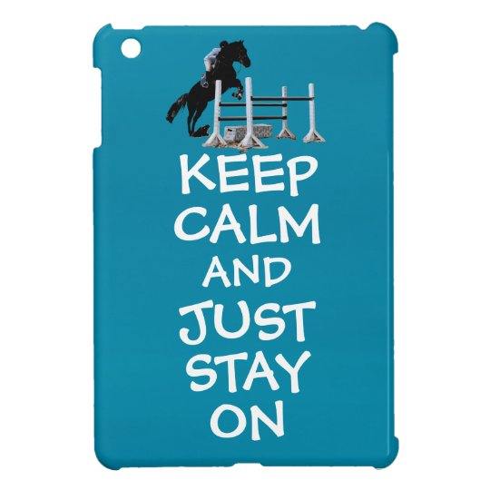 Funny Keep Calm & Just Stay On Horse Case For The iPad Mini