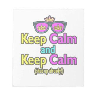 Funny Keep Calm Meme Sarcasm Shut Up Already Memo Note Pad