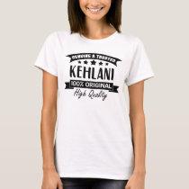 Funny Kehlani Gifts for Anyone Named Kehlani T-Shirt