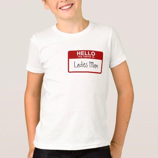 Funny Kids T-Shirt, Hello My Name is Ladies Man T-Shirt | Zazzle.com