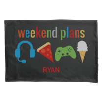 Funny Kids Weekend Plans Gamer Video Game Boys Pillow Case