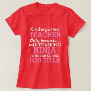 Funny Kindergarten School Teacher Appreciation T-Shirt