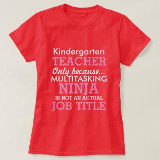 Funny Kindergarten School Teacher Appreciation T-shirt at Zazzle
