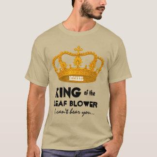 Funny King of the Leaf Blower Crown V25J1 T-Shirt