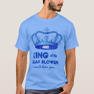 Funny King of the Leaf Blower Crown V25J2A T-Shirt