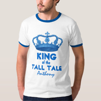 Funny King of the Tall Tale with Crown V27 T-Shirt