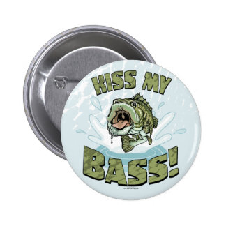 Funny Kiss My  Bass Gift Ideas for Fishermen Button