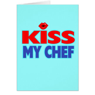 Funny Kiss My Chef Card