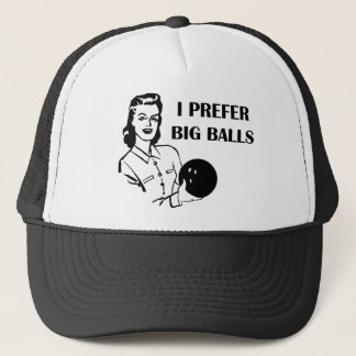 Funny Ladies Bowling I Prefer Big Balls Trucker Hat