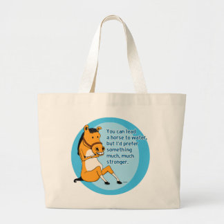 Funny Lead a Horse to Water Jumbo Tote Bag