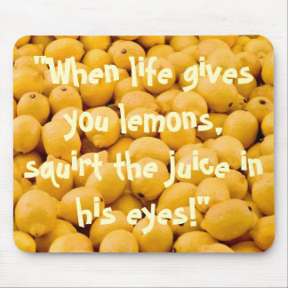 Funny Lemon Quote Mouse Pad