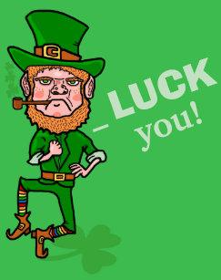 Funny Leprechaun St Patricks Day Luck You Pun T-Shirt