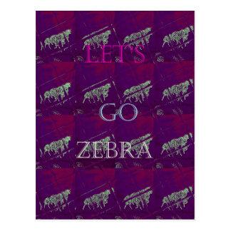 Funny Lets Go Zebra  Hakuna Matata motif Design Co Postcard
