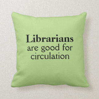 Funny Librarian Gift Good for Circulation Color Throw Pillow