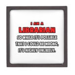 Funny Librarian .. Highly Unlikely Premium Jewelry Box
