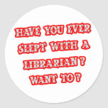Funny Librarian Pick-Up Line Classic Round Sticker