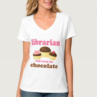 Funny Librarian Will Work For chocolate Tshirt