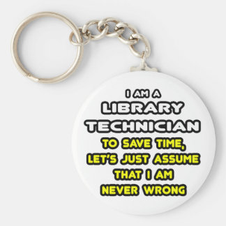 Funny Library Technician T-Shirts and Gifts Key Chain