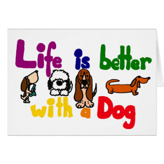 Funny Life is Better with a Dog Art Card