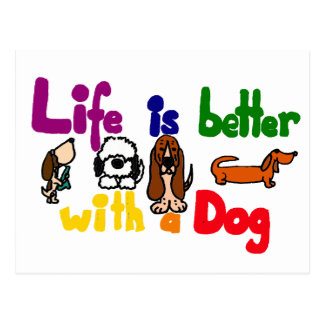 Funny Life is Better with a Dog Art Postcard