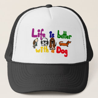 Funny Life is Better with a Dog Art Trucker Hat