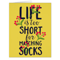 Funny Life is Too Short for Matching Socks