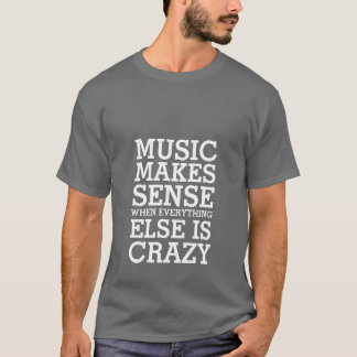 Funny Life Music Quotes T-shirt for Music Lovers