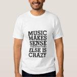 Funny Life Quote T-shirt Music Makes Sense