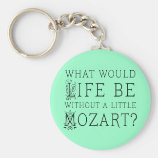 Funny Life Without Mozart Music Gift Tee Keychain