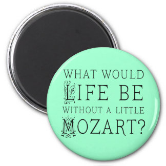 Funny Life Without Mozart Music Gift Tee Refrigerator Magnet