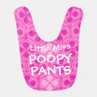Funny Little Miss Poopy Pants baby girl Bib